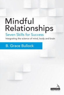Mindful Relationships : Seven Skills for Success, Paperback / softback Book