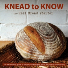 Knead to Know : The Real Bread Starter, Paperback Book