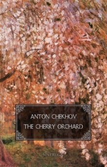 The Cherry Orchard : A Comedy in Four Acts, Paperback / softback Book