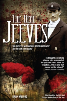"The Real Jeeves : ""The Cricketer Who Gave His Life for His Country and His Name to a Legend, Hardback Book"