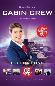 How to Become Cabin Crew: The Insider's Guide, Paperback Book