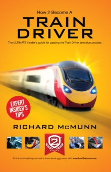 How to Become a Train Driver - the Ultimate Insider's Guide, Paperback Book