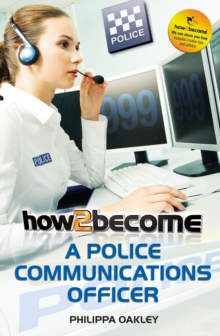 How to Become a Police Communications Officer (999 Emergency Operator), Paperback / softback Book