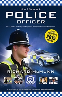 How to Become a Police Officer - The ULTIMATE Guide to Passing the Police Selection Process (NEW Core Competencies), Paperback / softback Book