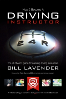 How to Become a Driving Instructor : The Ultimate Guide for Aspiring Driving Instructors v. 1, Paperback Book