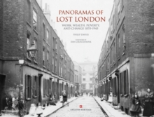 Panoramas of Lost London : Work, Wealth, Poverty and Change 1870-1945, Hardback Book