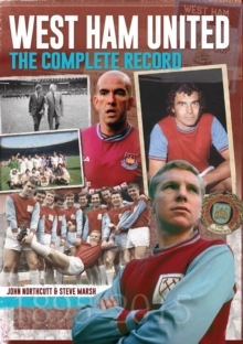 West Ham: The Complete Record, Hardback Book