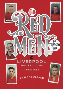 Redmen : Liverpool FC, the Tobacco Years, Paperback / softback Book