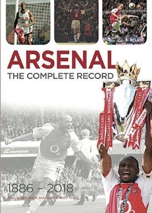 Arsenal : The Complete Record, Hardback Book
