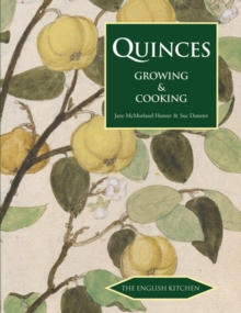 Quinces : Growing and Cooking, Paperback / softback Book