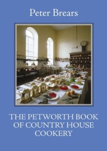 The Petworth Book of Country House Cooking, Paperback Book