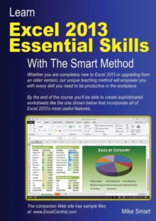 Learn Excel 2013 Essential Skills with The Smart Method : Courseware Tutorial for Self-instruction to Beginner and Intermediate Level, Paperback Book