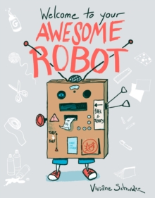 Welcome to Your Awesome Robot, Paperback / softback Book