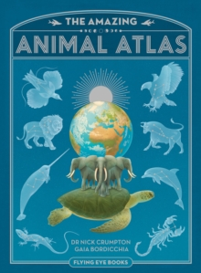 The Amazing Animal Atlas, Hardback Book