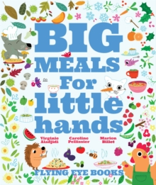 Big Meals for Little Hands, Hardback Book