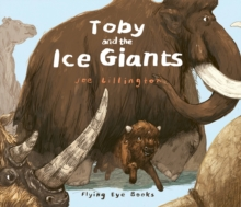 Toby and the Ice Giants, Hardback Book