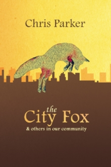 The City Fox : And Others in our Community, Paperback / softback Book