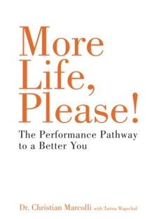 More Life, Please! : 6Ps to Health, Wealth and Happiness, Paperback Book