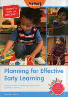 Planning for Effective Early Learning : Professional Skills in Developing a Child-centred Approach to Planning, Paperback / softback Book
