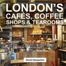 London's Cafes, Coffee Shops & Tearooms, Paperback / softback Book
