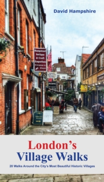 London London's Village Walks : 20 Walks Around the City's Most Beautiful Historic Villages, Paperback / softback Book