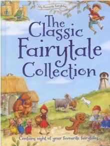 The Classic Fairytale Collection, Hardback Book