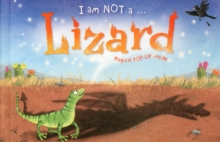 I am Not a...Lizard : Cased Picture Story Board Book with Magical Pop-Up Ending, Hardback Book