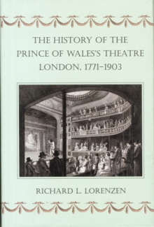 The History of the Prince of Wales's Theatre, London, 1771-1903, Hardback Book