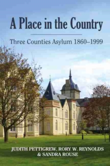 A Place in the Country: Three Counties Asylum 1860-1999, Paperback / softback Book