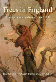 Trees in England : Management and disease since 1600, Paperback / softback Book