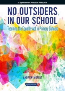 No Outsiders in Our School : Teaching the Equality Act in Primary Schools, Paperback Book