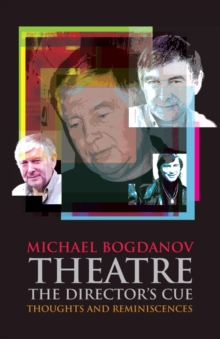 Theatre the Director's Cue : Thoughts and Reminiscences, Paperback Book