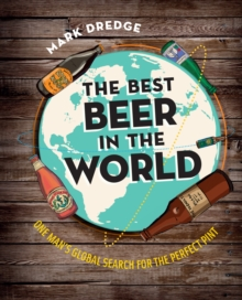 The Best Beer in the World : One Man's Global Search for the Perfect Pint, Hardback Book