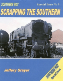 Southern Way Scrapping the Southern : Special Issue No 9, Paperback / softback Book