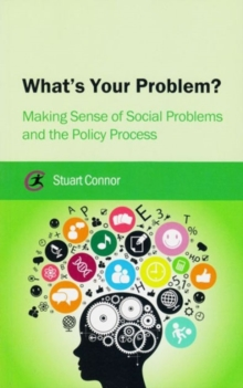 What's Your Problem? : Making Sense of Social Problems and the Policy Process, Paperback / softback Book