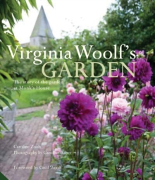 Virginia Woolf's Garden: the Story of the Garden at Monk's House, Hardback Book