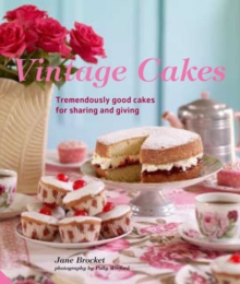 Vintage Cakes : Tremendously Good Cakes for Sharing and Giving, EPUB eBook