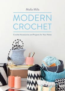 Modern Crochet : Crochet Accessories and Projects for Your Home, Hardback Book
