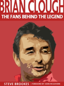 Brian Clough : The Fans Behind the Legend, Paperback Book