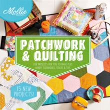 Mollie Makes: Patchwork & Quilting, Hardback Book