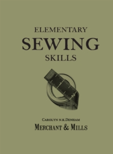 Elementary Sewing Skills : Do it once, do it well, Paperback Book