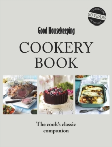 Good Housekeeping Cookery Book : The Cook's Classic Companion, Hardback Book