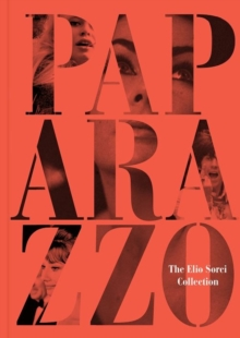 Paparazzo : The Elio Sorci Collection, Hardback Book