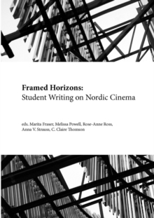 Framed Horizons : Student Writing on Nordic Cinema, Paperback / softback Book