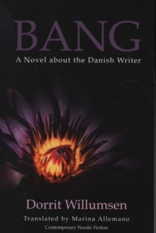 Bang : A Novel about the Danish Writer, Paperback Book