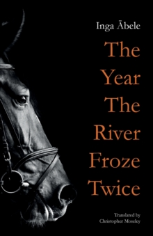 The Year the River Froze Twice, Paperback / softback Book