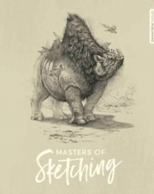 Masters of Sketching, Paperback Book