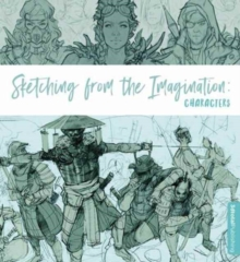 Sketching from the Imagination: Characters, Paperback / softback Book