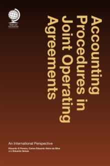 Accounting Procedures in Joint Operating Agreements : An International Perspective, Hardback Book
