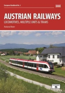 Austrian Railways : Locomotives, Multiple Units and Trams, Paperback Book